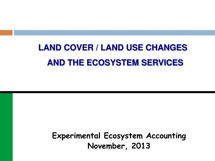 LAND COVER / LAND USE CHANGES