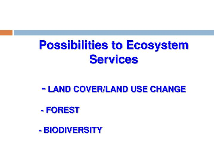 Possibilities to Ecosystem Services