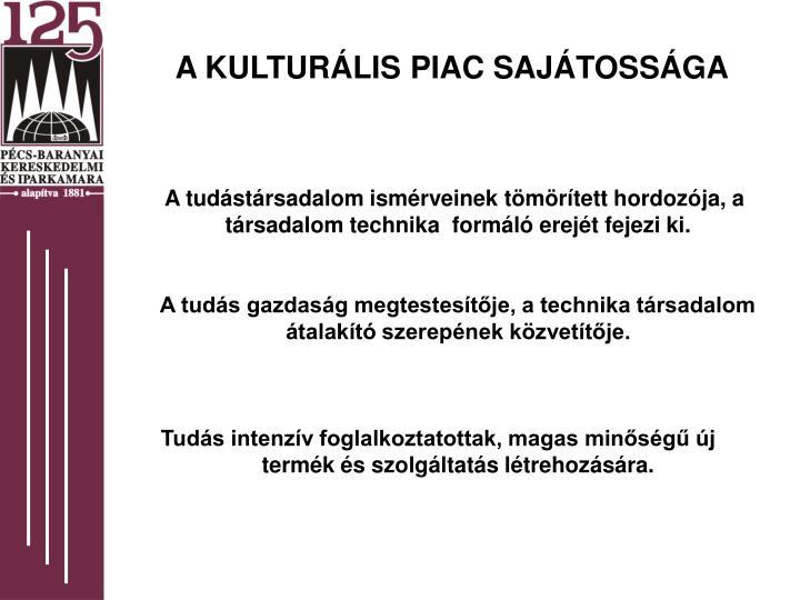 A KULTURÁLIS PIAC SAJÁTOSSÁGA