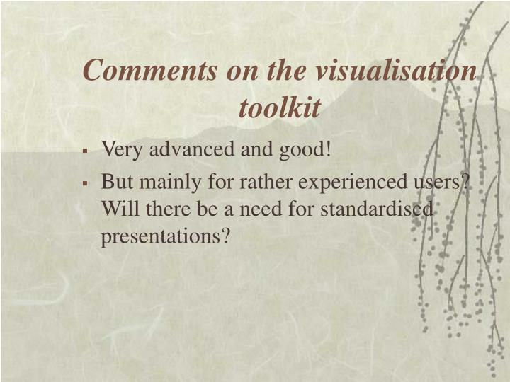Comments on the visualisation toolkit
