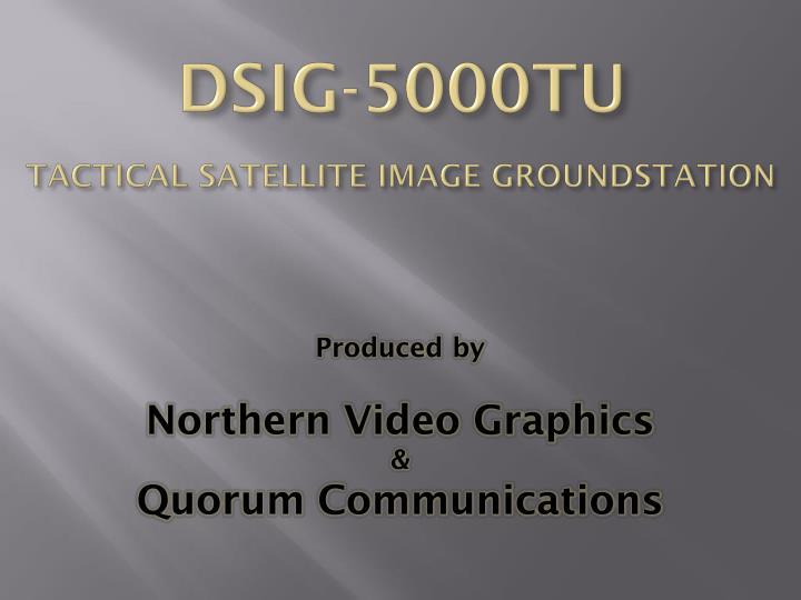 dsig 5000tu tactical satellite image groundstation