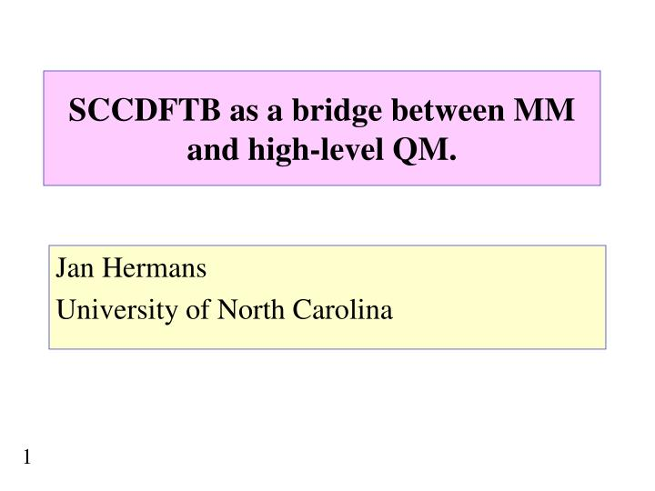 Sccdftb as a bridge between mm and high level qm