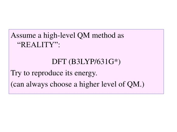 "Assume a high-level QM method as ""REALITY"":"