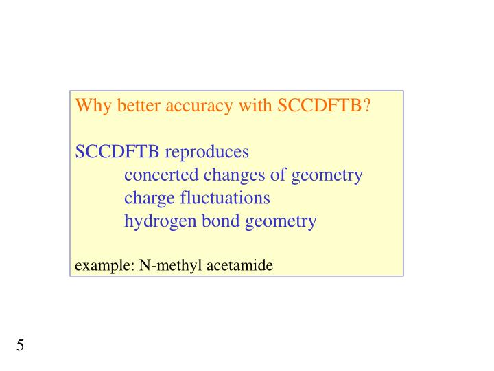 Why better accuracy with SCCDFTB?