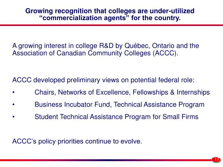 """Growing recognition that colleges are under-utilized """"commercialization agents"""" for the country."""