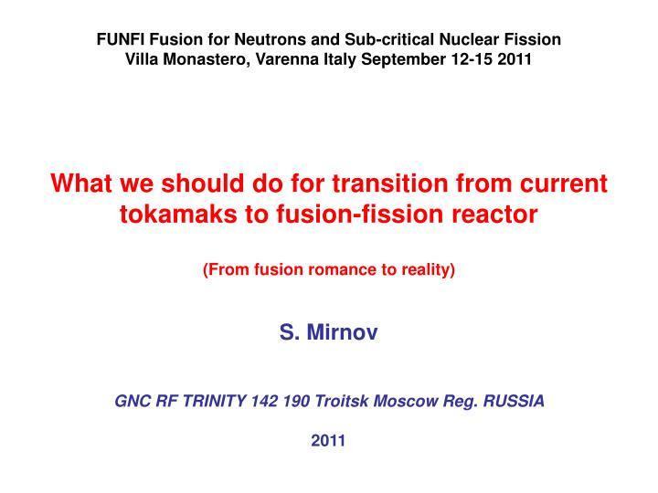 FUNFI Fusion for Neutrons and Sub-critical Nuclear Fission