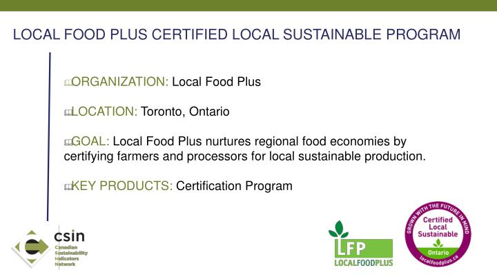 LOCAL FOOD PLUS CERTIFIED LOCAL SUSTAINABLE PROGRAM
