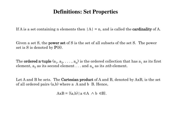 If A is a set containing n elements then |A| = n, and is called the
