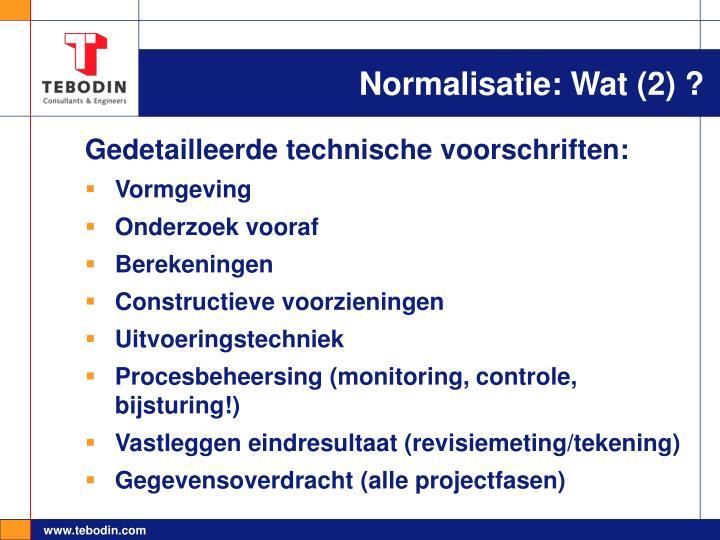Normalisatie: Wat (2) ?