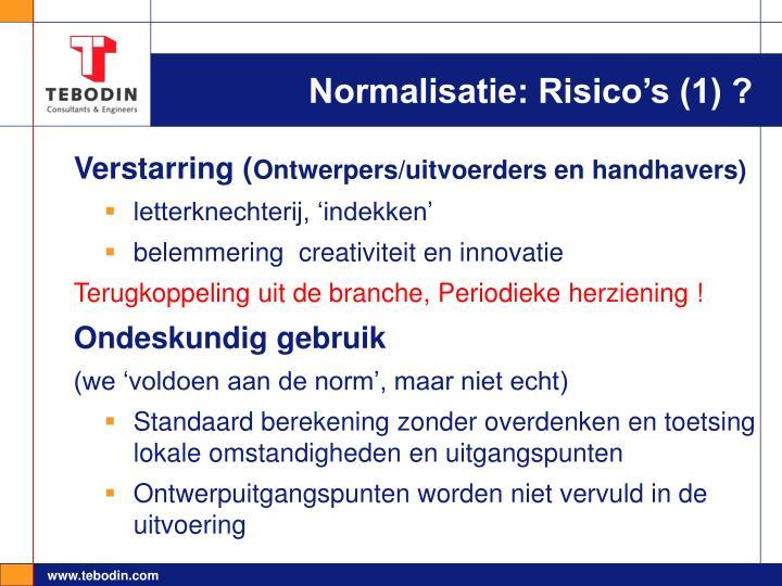 Normalisatie: Risico's (1) ?