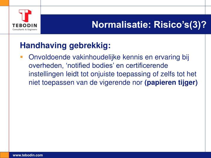 Normalisatie: Risico's(3)?