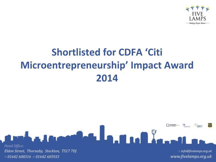 Shortlisted for CDFA 'Citi Microentrepreneurship' Impact Award 2014