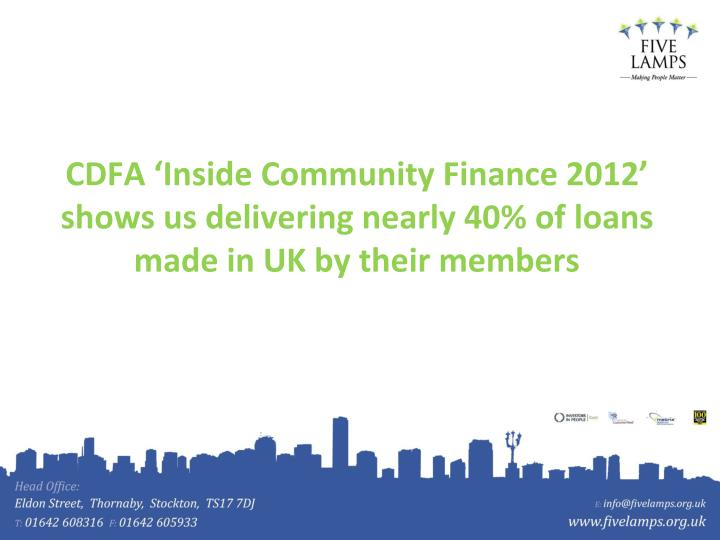 CDFA 'Inside Community Finance 2012' shows us delivering nearly 40% of loans made in UK by their members