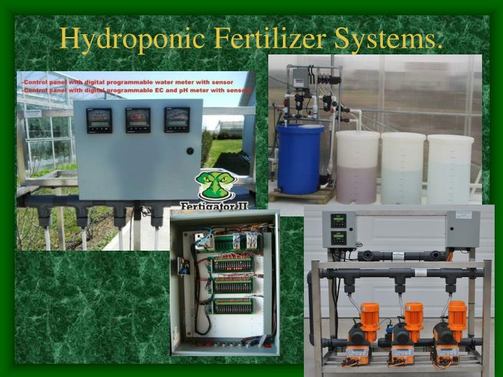 Hydroponic Fertilizer Systems.