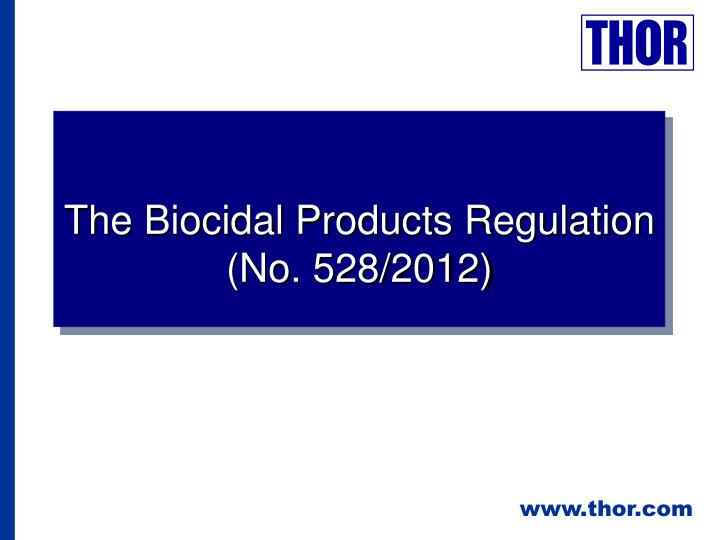 The Biocidal Products Regulation