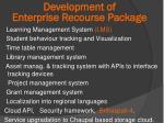 development of enterprise recourse package