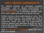 multi medium dissemination