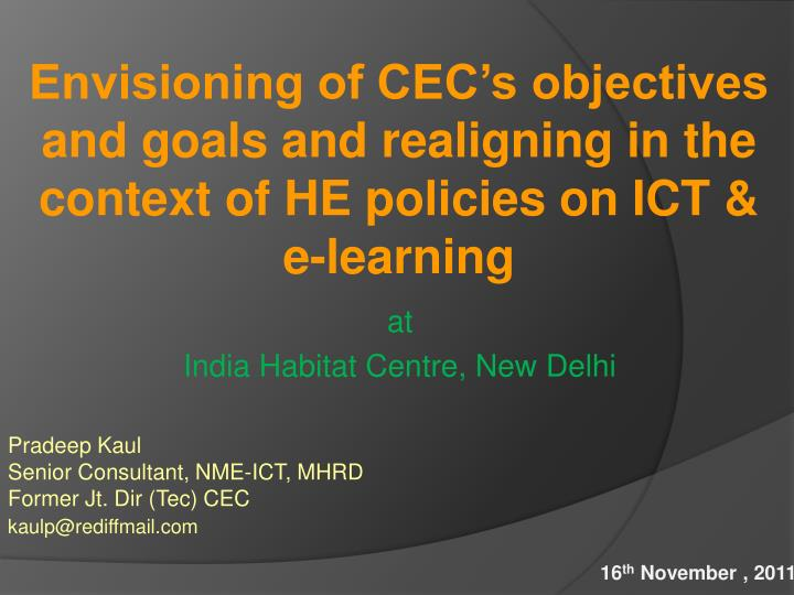 Envisioning of CEC's objectives and goals and realigning in the context of HE policies on ICT & e-learning