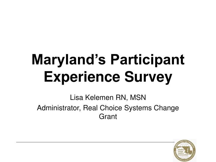 Maryland s participant experience survey