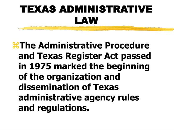 TEXAS ADMINISTRATIVE LAW