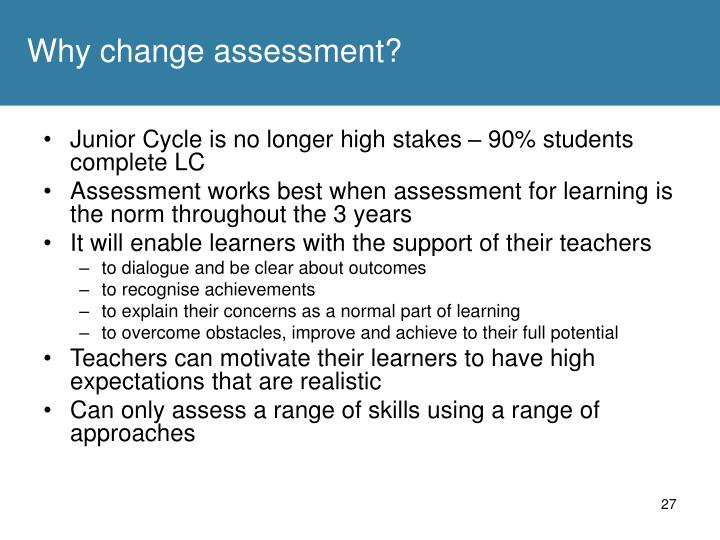 Why change assessment?