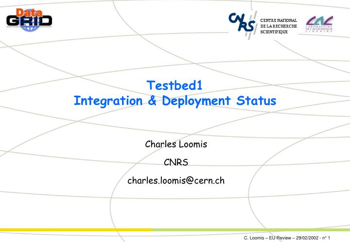 Testbed1 integration deployment status