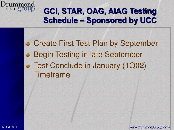 GCI, STAR, OAG, AIAG Testing Schedule – Sponsored by UCC