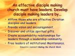 an effective disciple making church must have leaders develop disciple making leaders by