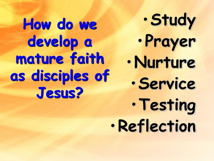 How do we develop a mature faith as disciples of jesus