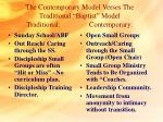 the contemporary model verses the traditional baptist model traditional contemporary