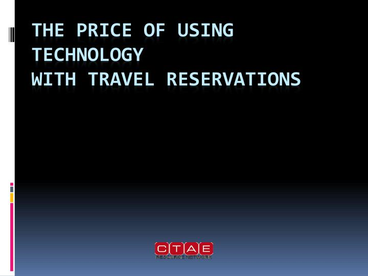 the price of using technology with travel reservations