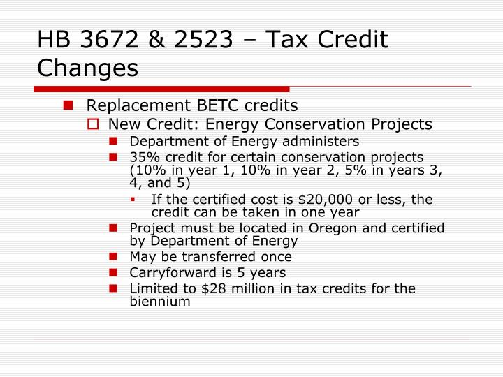 HB 3672 & 2523 – Tax Credit Changes