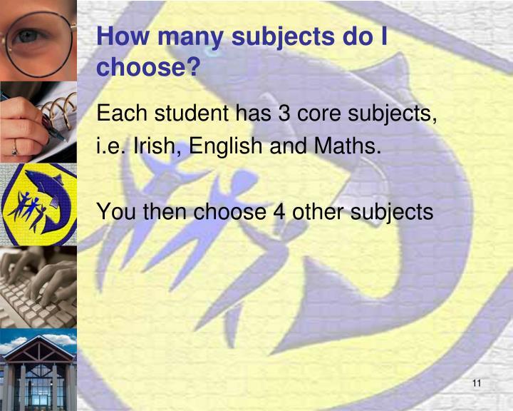 How many subjects do I choose?