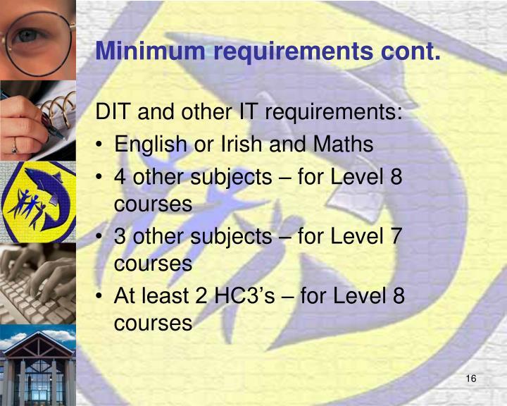 Minimum requirements cont.