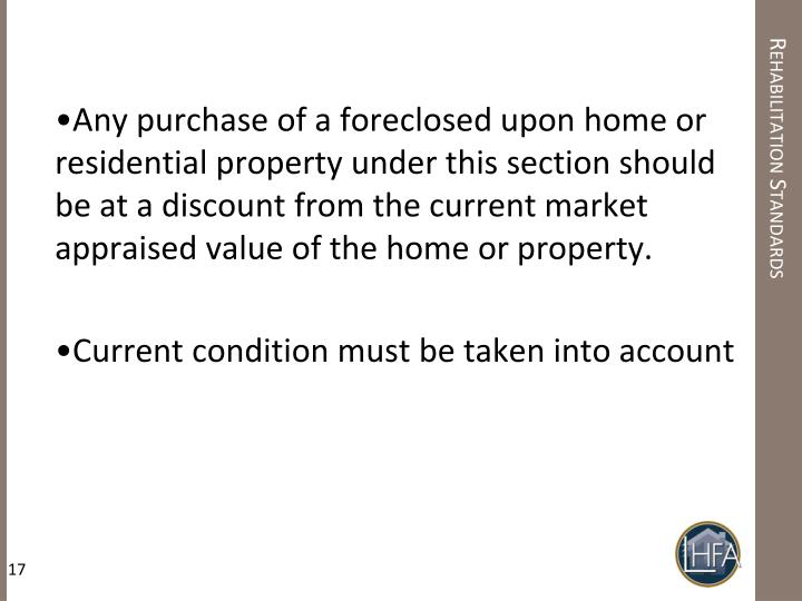 Any purchase of a foreclosed upon home or residential property under this section should be at a discount from the current market appraised value of the home or property.