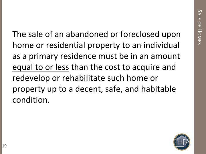 The sale of an abandoned or foreclosed upon home or residential property to an individual as a primary residence must be in an amount