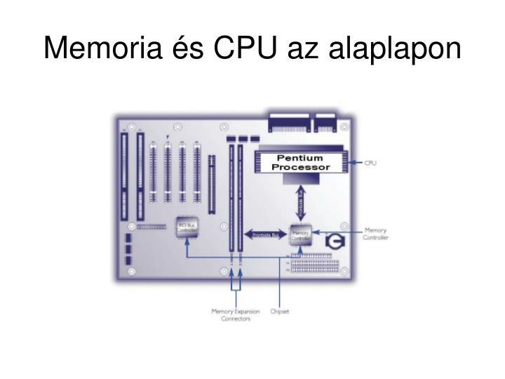 Memoria és CPU az alaplapon