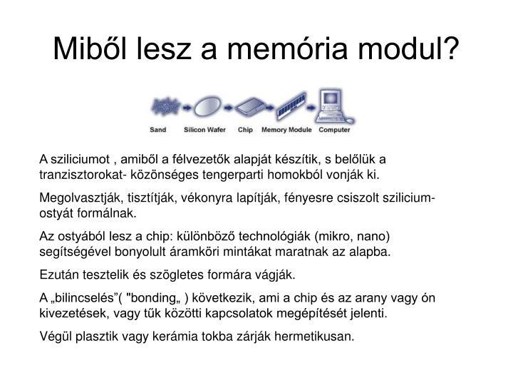 Miből lesz a memória modul?