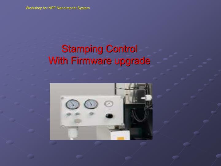 Workshop for NFF Nanoimprint System
