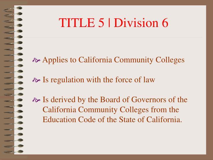 TITLE 5 | Division 6