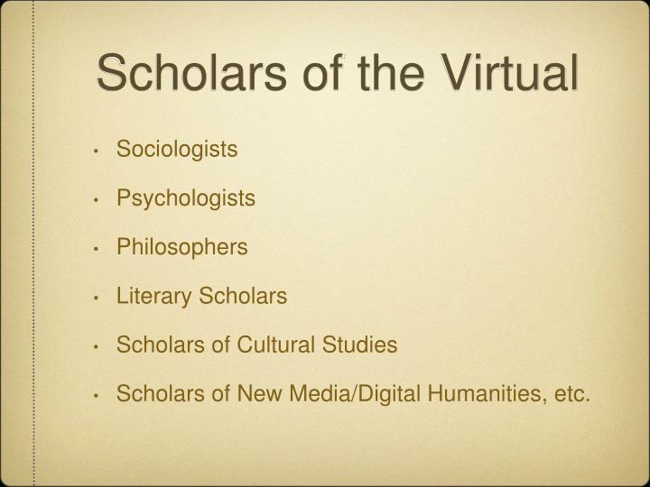 Scholars of the Virtual