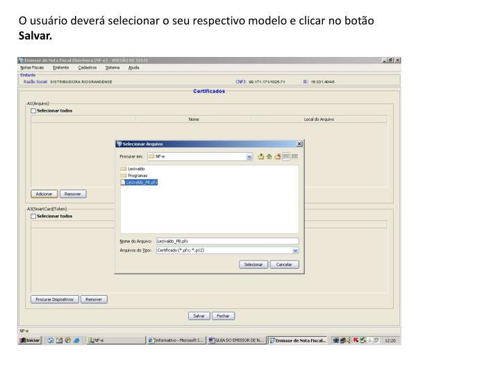 O usuário deverá selecionar o seu respectivo modelo e clicar no botão