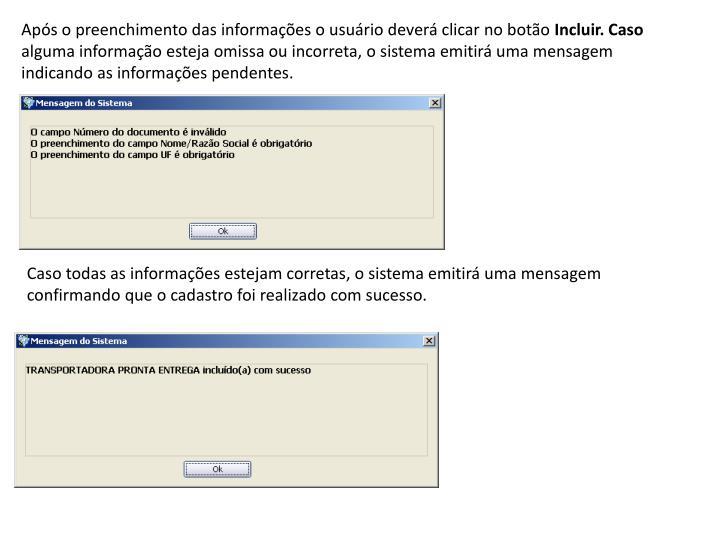 Após o preenchimento das informações o usuário deverá clicar no botão