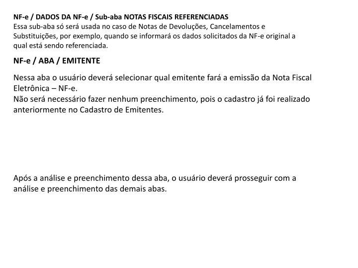 NF-e / DADOS DA NF-e / Sub-aba NOTAS FISCAIS REFERENCIADAS