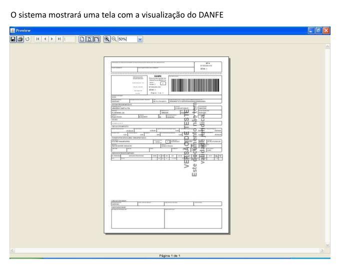 O sistema mostrará uma tela com a visualização do DANFE
