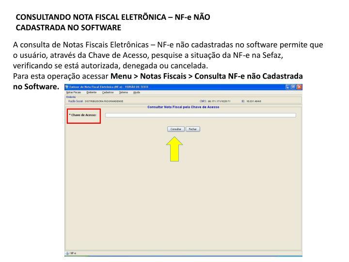 CONSULTANDO NOTA FISCAL ELETRÕNICA – NF-e NÃO