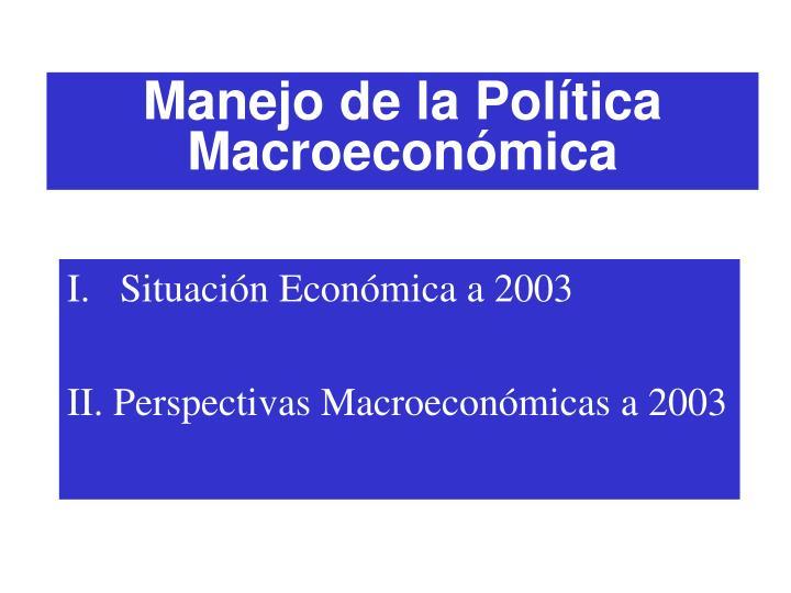 Manejo de la Política Macroeconómica