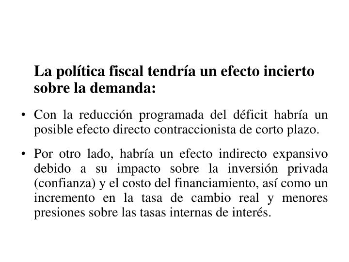 La política fiscal tendría un efecto incierto sobre la demanda: