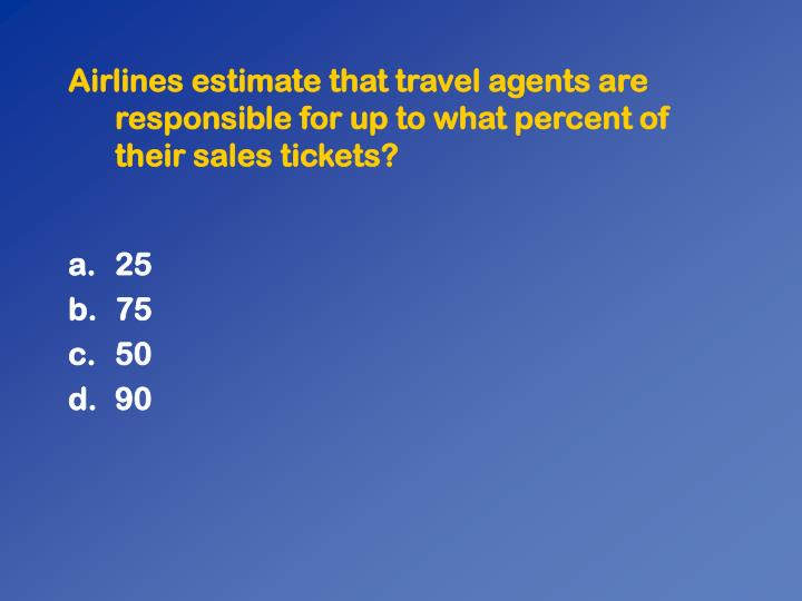Airlines estimate that travel agents are responsible for up to what percent of their sales tickets