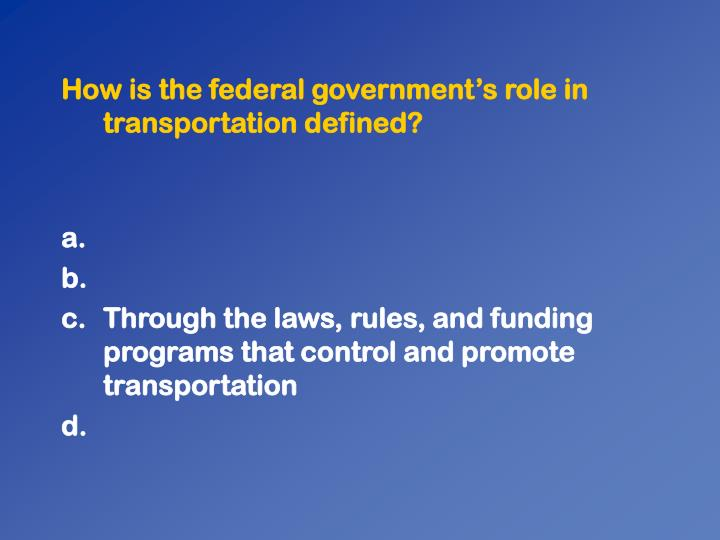 How is the federal governments role in transportation defined?